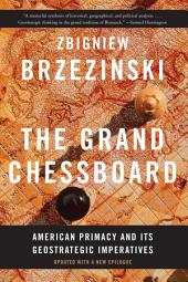 The Grand Chessboard: American Primacy and Its Geostrategic Imperatives, Edition 2