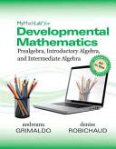 Mymathlab for Developmental Mathematics  Prealgebra  Introductory Algebra and Intermediate Algebra