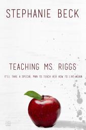 Teaching Ms. Riggs