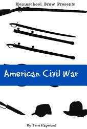 American Civil War (Fifth Grade Social Science Lesson, Activities, Discussion Questions and Quizzes): Fifth Grade Social Science Lesson, Activities, Discussion Questions and Quizzes