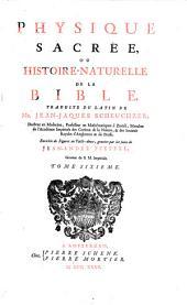Physique sacrée, ou Histoire-naturelle de la Bible: Volume6