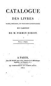 Catalogue des livres rares, précieux, et très-bien conditionnés, du cabinet de M. Firmin Didot