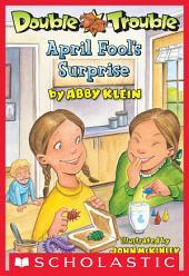Double Trouble #2: April Fool's Surprise