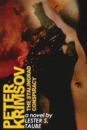 Peter Krimsov: The Stalingrad Conspiracy