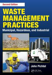 Waste Management Practices: Municipal, Hazardous, and Industrial, Second Edition, Edition 2
