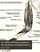 An Atlas of human anatomy for students and physicians 3: Volume 3