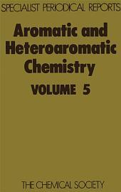 Aromatic and Heteroaromatic Chemistry: Volume 5