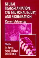 Neural Transplantation  CNS Neuronal Injury  and Regeneration PDF