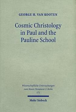 Cosmic Christology in Paul and the Pauline School PDF