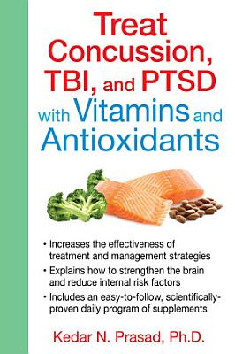 Treat Concussion  TBI  and PTSD with Vitamins and Antioxidants