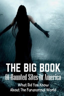 The Big Book Of Haunted Sites In America PDF