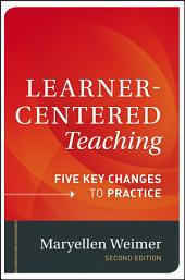 Learner-Centered Teaching: Five Key Changes to Practice, Edition 2