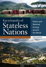 Encyclopedia of Stateless Nations  Ethnic and National Groups around the World  2nd Edition PDF