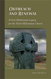 Outreach and Renewal: A First-millennium Legacy for the Third-millennium Church