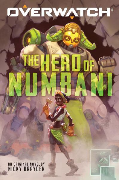 Download The Hero of Numbani  Overwatch  1  Book