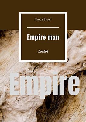 Empire man  Zealot