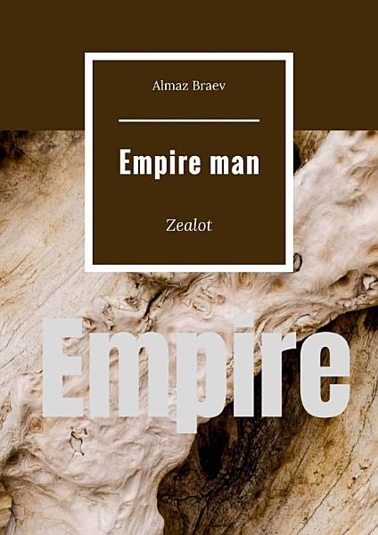 Empire man. Zealot