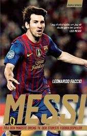 Messi: Fra den mindste dreng til den største fodboldspiller