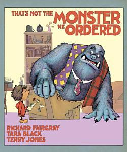 That s Not the Monster We Ordered Book