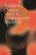 Traditional Chinese Music in Contemporary Singapore