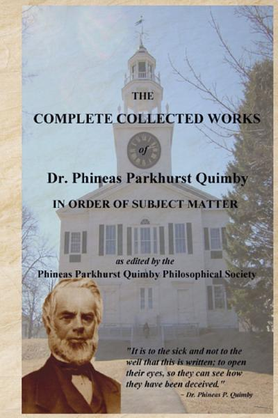 The Complete Collected Works of Dr  Phineas Parkhurst Quimby