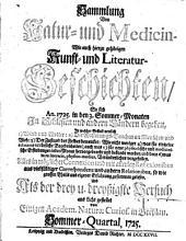 Sammlung von Natur- und Medicin-, wie auch hierzu gehörigen Kunst- und Literatur-Geschichten. (1718-1730).