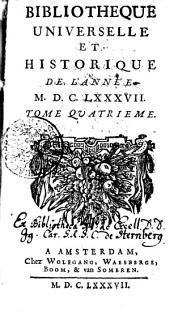 Bibliotheque universelle et historique de l'année 1687: Tome quatrieme, Volume4