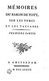 Mémoires du baron de Tott, sur les Turcs et les Tartares. Première partie [-quatrième partie].