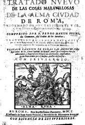 Tratado nuevo de las cosas maravillosas de la alma ciudad de Roma, adornado de muchas figuras ... Traduzido en lengua Española por ... A. Muñoz. ... Tratase tambien de todas las antiguedades figuradas de ... Roma, antes por P. Parisio adnotadas, etc