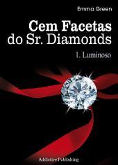 Cem Facetas do Sr. Diamonds - vol. 1 : Luminoso