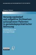 Versorgungsbedarf und subjektive Sichtweisen schizophrener Patienten in gemeindepsychiatrischer Betreuung PDF