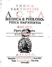 Acta Medica & Philosophica Hafniensia: Volume 2