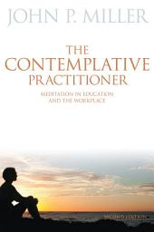 The Contemplative Practitioner: Meditation in Education and the Workplace, Second Edition, Edition 2
