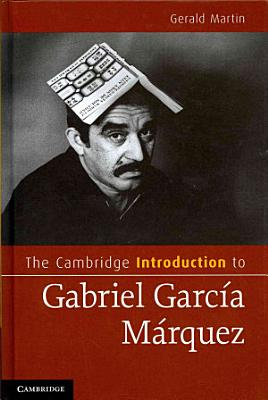 The Cambridge Introduction to Gabriel Garc  a M  rquez PDF