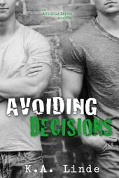Avoiding Decisions