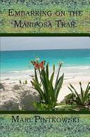 Embarking on the Mariposa Trail