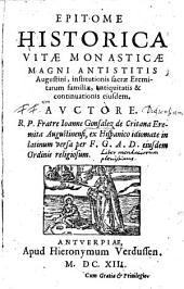 Epistome historica vitae monasticae magni Augustini ..