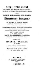 Considerazioni sul metodo operativo che meglio convenga alla cura radicale del calcolo libero in vescica (etc.) - Milano, Molina 1840