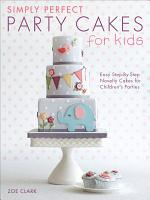 Simply Perfect Party Cakes for Kids PDF