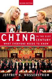 China in the 21st Century: What Everyone Needs to Know, Edition 2