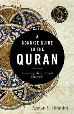 A Concise Guide to the Quran