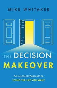 The Decision Makeover Book