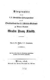 Biographie des k.k. östreichischen Feldzeugmeisters und Oberdirektors der k.k. Militär-Akademie zu Wiener-Neustadt Grafen Franz Kinsky