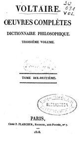 Oeuvres complètes: Dictionnaire philosophique, troisième volume, Volume18