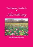 The Student Handbook of Aromatherapy PDF