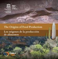 The Origins of food production Los Or  genes de la producci  n de alimentos PDF
