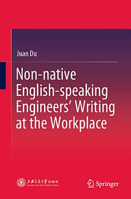 Non native English speaking Engineers    Writing at the Workplace