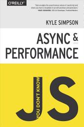 You Don't Know JS: Async & Performance