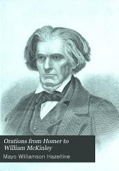 Orations from Homer to William McKinley: Volume 10