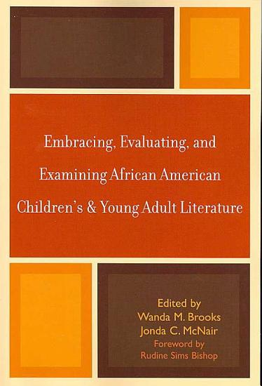Embracing  Evaluating  and Examining African American Children s and Young Adult Literature PDF